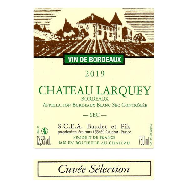 Etiquette Bouteille vin Cuvee Selection Bordeaux Blanc sec Chateau Larquey Caudrot France
