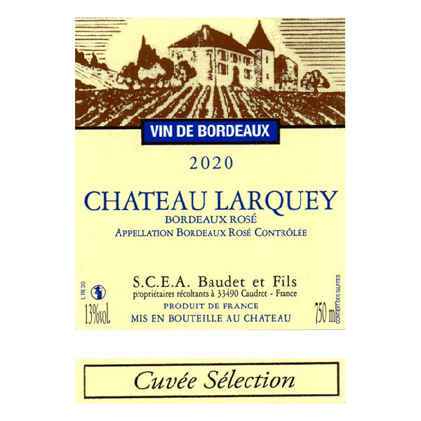 Etiquette Bouteille Cuvee Selection Bordeaux rose Chateau Larquey Caudrot France